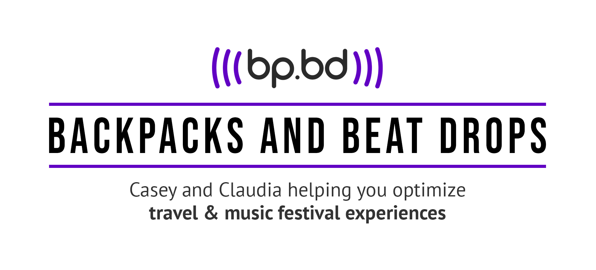 Backpacks and Beat Drops – Casey & Claudia helping you